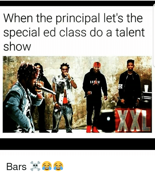 the specials: When the principal let's the  special ed class do a talent  show Bars ☠😂😂