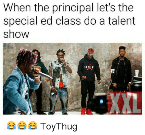 special ed: When the principal let's the  special ed class do a talent  show  XXL 😂😂😂 ToyThug