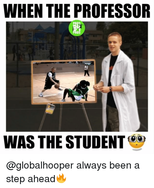 the professor: WHEN THE PROFESSOR  WAS THE STUDENT @globalhooper always been a step ahead🔥