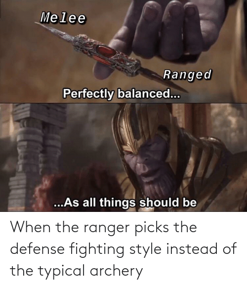 archery: When the ranger picks the defense fighting style instead of the typical archery