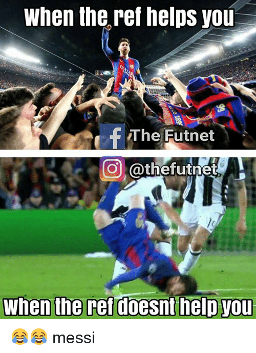 Memes, Help, and Messi: When the ref helps you  f The Futnet  CO @thefutne  When the ref doesnt help you 😂😂 messi
