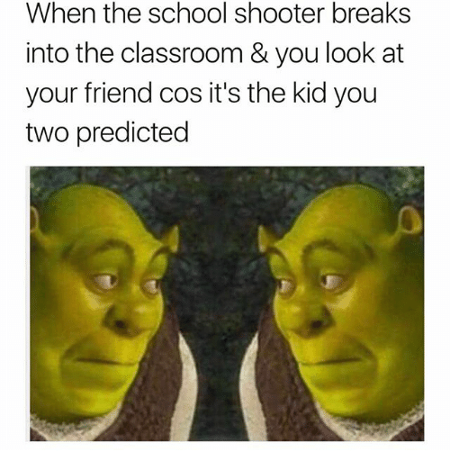 Funny Columbine Shooting Memes Of 2017 On Me Me: Funny Classroom Memes Of 2017 On SIZZLE