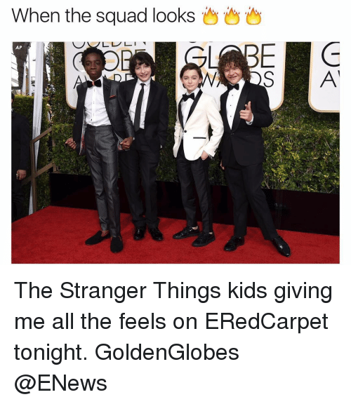 All The Feels: When the squad looks  AP The Stranger Things kids giving me all the feels on ERedCarpet tonight. GoldenGlobes @ENews