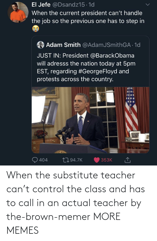 brown: When the substitute teacher can't control the class and has to call in an actual teacher by the-brown-memer MORE MEMES