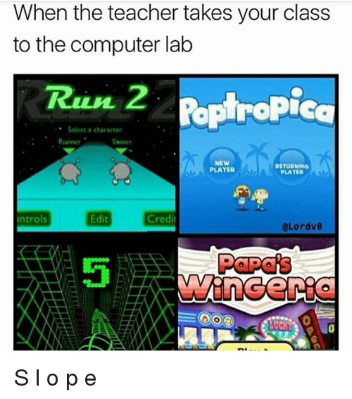 poptropica: When the teacher takes your class  to the computer lab  Poptropica  Select a character  gSTURNING  PLAYER  PLAYER  ontrols  Edit  Credit  OLordv0 S l o p e