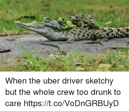 Drunk, Funny, and Uber: When the uber driver sketchy but the whole crew too drunk to care https://t.co/VoDnGRBUyD