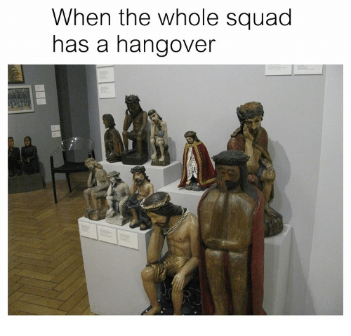 Squad, Hangover, and Classical Art: When the whole squad  has a hangover