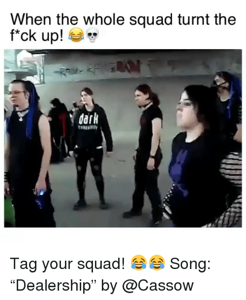 """Getting turnt: When the whole squad turnt the  f*ck up!  dark Tag your squad! 😂😂 Song: """"Dealership"""" by @Cassow"""