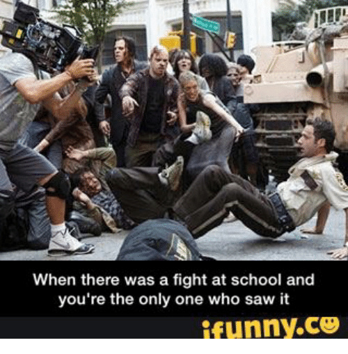 Fights at School, Ifunnier, and New Fights on Worldstar: When there was a fight at school and  you're the only one who saw it  ifunny.CO