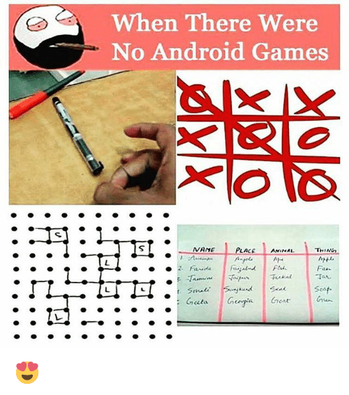 wane: When There Were  No Android Games  IT  WANE  LACE  ANINAL  Fa. 😍