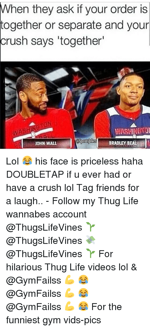 """bradley beal: When they ask if your order is  together or separate and your  crush says """"together""""  WASHINATOI  es  BRADLEY BEAL  JOHN WALL Lol 😂 his face is priceless haha DOUBLETAP if u ever had or have a crush lol Tag friends for a laugh.. - Follow my Thug Life wannabes account @ThugsLifeVines 🌱 @ThugsLifeVines 💸 @ThugsLifeVines 🌱 For hilarious Thug Life videos lol & @GymFailss 💪 😂 @GymFailss 💪 😂 @GymFailss 💪 😂 For the funniest gym vids-pics"""