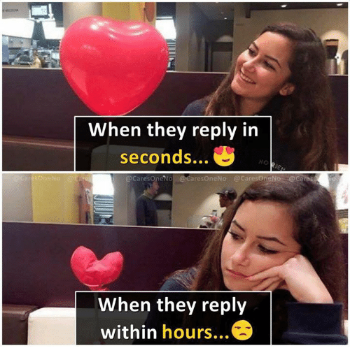Memes, 🤖, and They: When they reply in  seconds...  NO  CaresoneNo @Ca  CaresOneNo @CaresOneNo  @CaresoneNo @cares  When they reply  within hours...