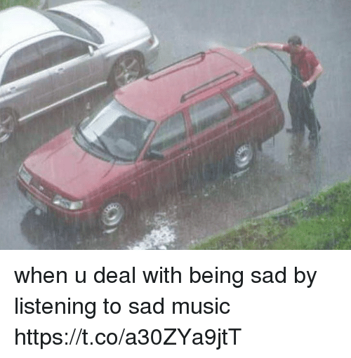 Music, Girl Memes, and Sad: when u deal with being sad by listening to sad music https://t.co/a30ZYa9jtT