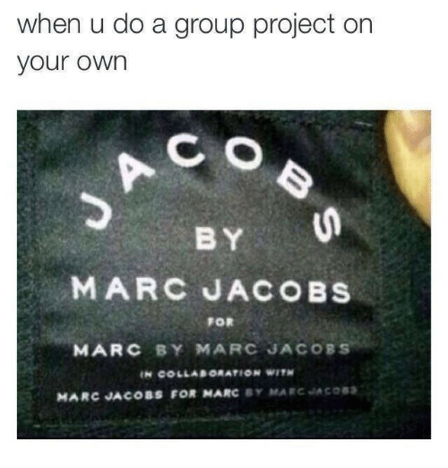 Marc Jacobs: when u do a group project on  your own  C O  B Y  MARC JACOBS  FOR  MARC BY MARC JACOBS