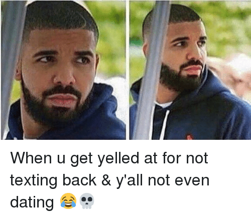 Dating, Funny, and Texting: When u get yelled at for not texting back & y'all not even dating 😂💀