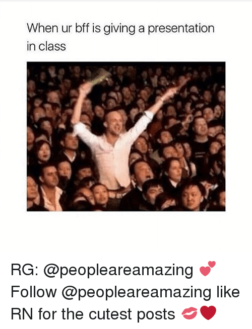 Girl, Class, and For: When ur bff is giving a presentation  in class RG: @peopleareamazing 💕 Follow @peopleareamazing like RN for the cutest posts 💋❤️