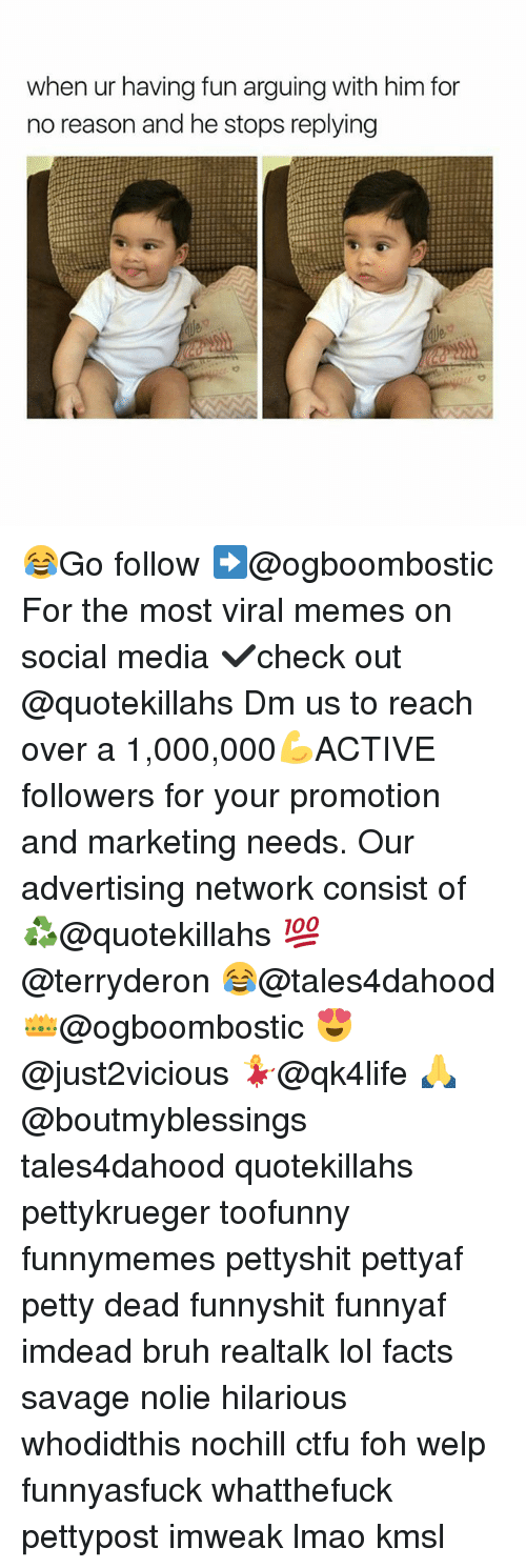 Bruh, Ctfu, and Facts: when ur having fun arguing with him for  no reason and he stops replying 😂Go follow ➡@ogboombostic For the most viral memes on social media ✔check out @quotekillahs Dm us to reach over a 1,000,000💪ACTIVE followers for your promotion and marketing needs. Our advertising network consist of ♻@quotekillahs 💯@terryderon 😂@tales4dahood 👑@ogboombostic 😍@just2vicious 💃@qk4life 🙏@boutmyblessings tales4dahood quotekillahs pettykrueger toofunny funnymemes pettyshit pettyaf petty dead funnyshit funnyaf imdead bruh realtalk lol facts savage nolie hilarious whodidthis nochill ctfu foh welp funnyasfuck whatthefuck pettypost imweak lmao kmsl