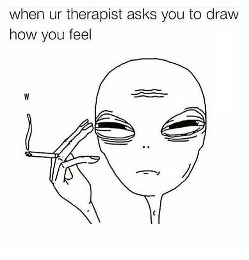 Memes, Asks, and 🤖: when ur therapist asks you to draw  how you feel