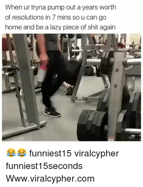 Funny, Lazy, and Shit: When ur tryna pump out a years worth  of resolutions in 7 mins so u can go  home and be a lazy piece of shit again 😂😂 funniest15 viralcypher funniest15seconds Www.viralcypher.com