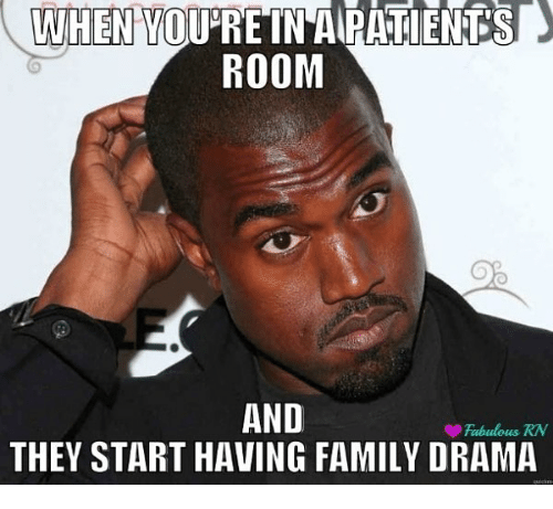 when vouprein apatients room and they start having family drama 24423295 search family drama memes on me me