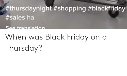 Black Friday: When was Black Friday on a Thursday?