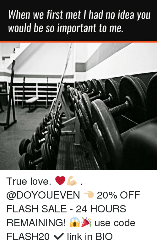 Gym, Love, and True: When we first met I had no idea you  would be so important to me. True love. ❤️💪🏼 . @DOYOUEVEN 👈🏼 20% OFF FLASH SALE - 24 HOURS REMAINING! 😱🎉 use code FLASH20 ✔️ link in BIO