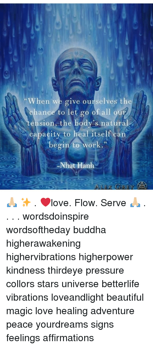 """Affirmations: When we give ourselves theS  %hance to let go of, all our  ension, the body's natural  capacity to heal itself can  begin to work.""""  92  Nhat Hanh 🙏🏼 ✨ . ❤️love. Flow. Serve 🙏🏼 . . . . wordsdoinspire wordsoftheday buddha higherawakening highervibrations higherpower kindness thirdeye pressure collors stars universe betterlife vibrations loveandlight beautiful magic love healing adventure peace yourdreams signs feelings affirmations"""
