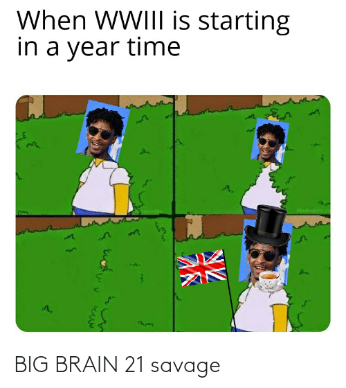 21 Savage: When WWIII is starting  in a year time  HEATDG  An BIG BRAIN 21 savage