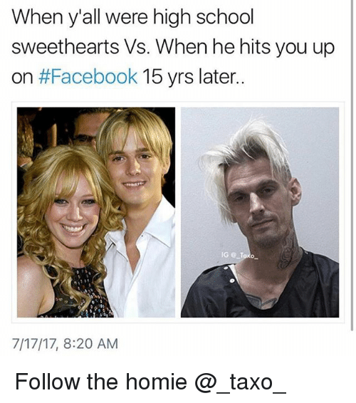 Facebook, Homie, and School: When y'all were high school  sweethearts Vs. When he hits you up  on #Facebook 15 yrs later  IG @ Taxd  7/17/17, 8:20 AM Follow the homie @_taxo_