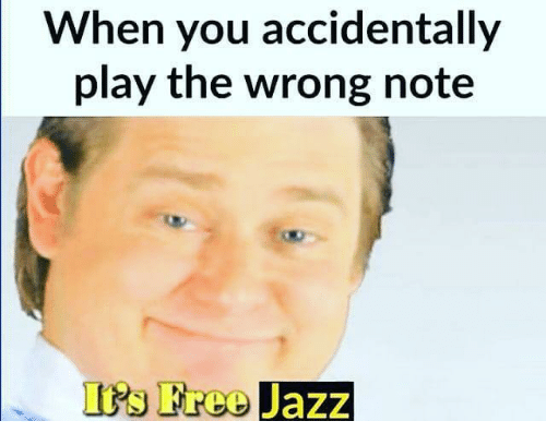 ips: When you accidentally  play the wrong note  IPs Free Jazz