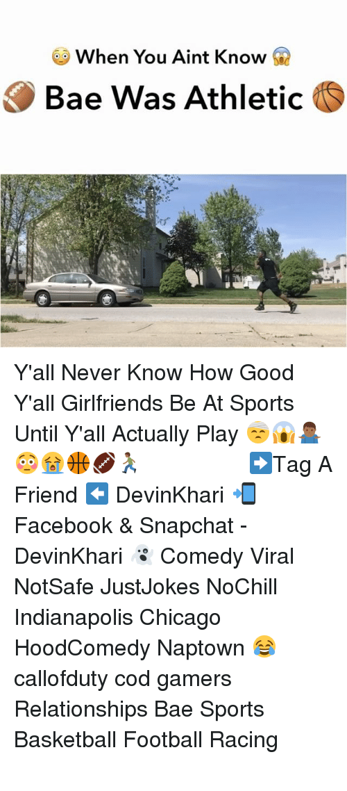 Bae, Basketball, and Chicago: When You Aint Know  Q  Bae Was Athletic Y'all Never Know How Good Y'all Girlfriends Be At Sports Until Y'all Actually Play 🤕😱🤷🏾♂️😳😭🏀🏈🏃🏾 ━━━━━━━━━━━━━━━ ➡️Tag A Friend ⬅️ DevinKhari 📲 Facebook & Snapchat - DevinKhari 👻 Comedy Viral NotSafe JustJokes NoChill Indianapolis Chicago HoodComedy Naptown 😂 callofduty cod gamers Relationships Bae Sports Basketball Football Racing ━━━━━━━━━━━━━━━