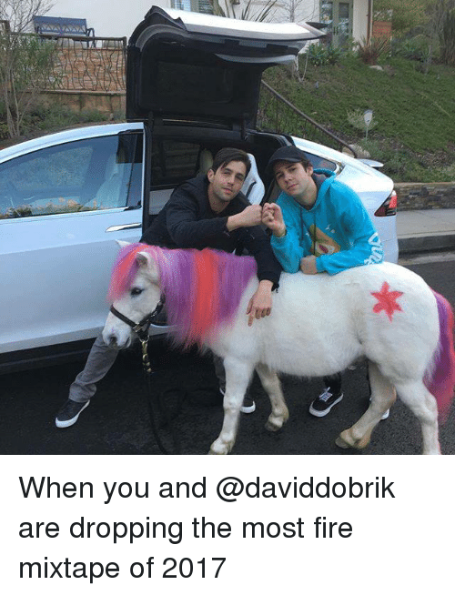 Fire Mixtape: When you and @daviddobrik are dropping the most fire mixtape of 2017