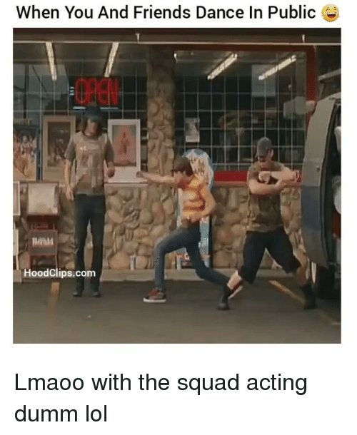 Squadding: When You And Friends Dance In Public  Hood Clips.com Lmaoo with the squad acting dumm lol