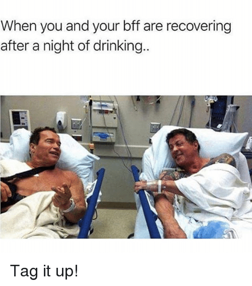 Drinking, Memes, and 🤖: When you and your bff are recovering  after a night of drinking.. Tag it up!