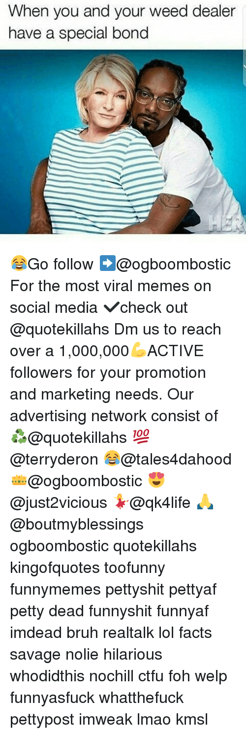 Memes, 🤖, and Weeds: When you and your weed dealer  have a special bond 😂Go follow ➡@ogboombostic For the most viral memes on social media ✔check out @quotekillahs Dm us to reach over a 1,000,000💪ACTIVE followers for your promotion and marketing needs. Our advertising network consist of ♻@quotekillahs 💯@terryderon 😂@tales4dahood 👑@ogboombostic 😍@just2vicious 💃@qk4life 🙏@boutmyblessings ogboombostic quotekillahs kingofquotes toofunny funnymemes pettyshit pettyaf petty dead funnyshit funnyaf imdead bruh realtalk lol facts savage nolie hilarious whodidthis nochill ctfu foh welp funnyasfuck whatthefuck pettypost imweak lmao kmsl