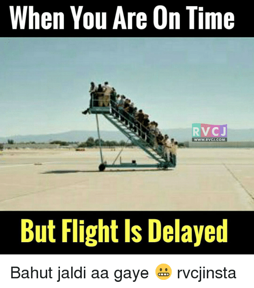 Flight Delayed: When You Are On Time  RVC J  WWW. RVCJ.COM  But Flight Delayed Bahut jaldi aa gaye 😬 rvcjinsta