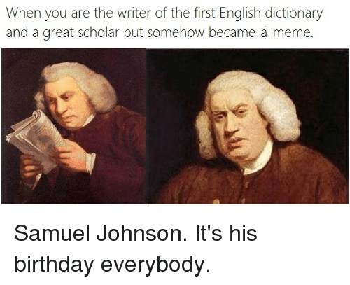 when you are the writer of the first english dictionary 27747345 🔥 25 best memes about english dictionary english dictionary memes