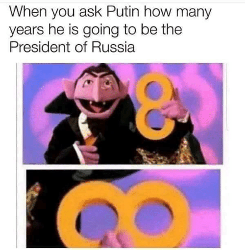 how-many-years: When you ask Putin how many  years he is going to be the  President of Russia