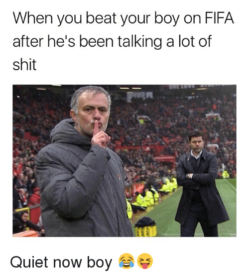 Fifa, Memes, and Shit: When you beat your boy on FIFA  after he's been talking a lot of  shit Quiet now boy 😂😝