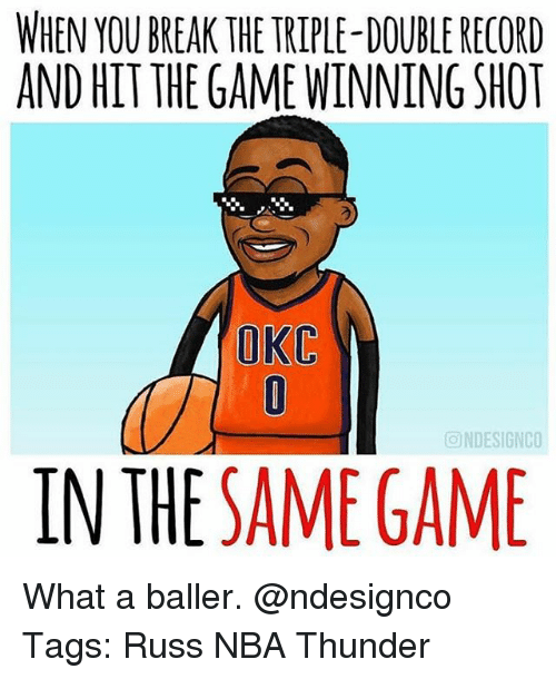 triple double: WHEN YOU BREAK THE TRIPLE-DOUBLE RECORD  AND HIT THE GAME WINNING SHOT  OKC  回NDESIGNCO  IN THE SAME GAME What a baller. @ndesignco Tags: Russ NBA Thunder