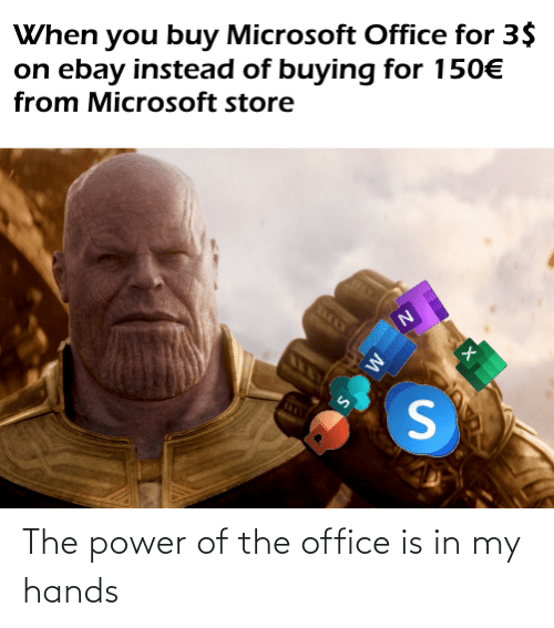 Microsoft Office: When you buy Microsoft Office for 3$  on ebay instead of buying for 150€  from Microsoft store The power of the office is in my hands