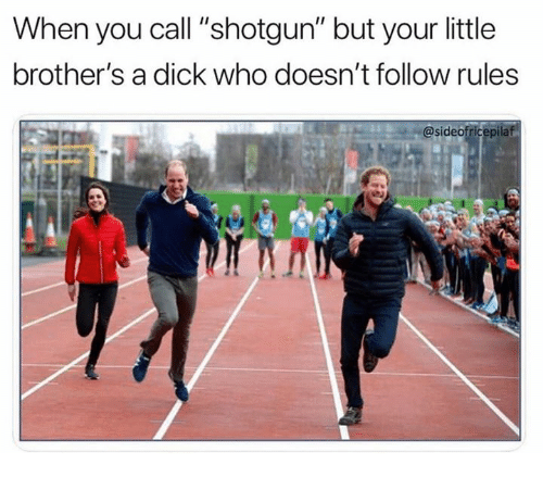 "Dank, Dick, and 🤖: When you call ""shotgun"" but your little  brother's a dick who doesn't follow rules  @sideofricepilaf"