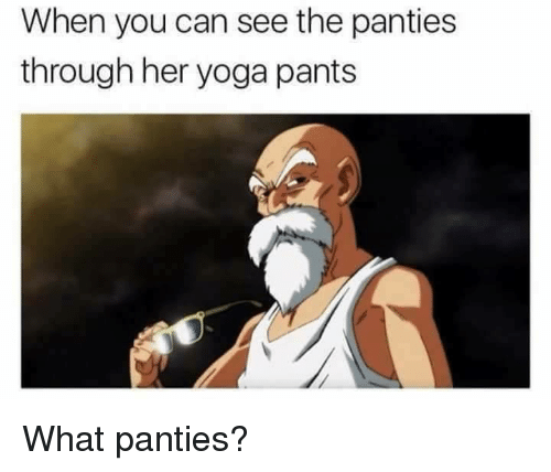 Pantis: When you can see the panties  through her yoga pants What panties?