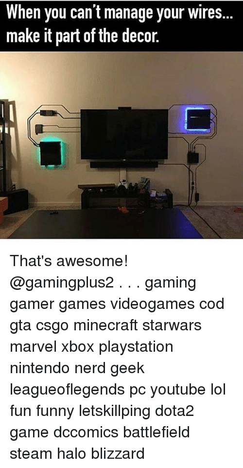 Funny, Halo, and Lol: When you can t manage your wires.  make it part of the decor. That's awesome! @gamingplus2 . . . gaming gamer games videogames cod gta csgo minecraft starwars marvel xbox playstation nintendo nerd geek leagueoflegends pc youtube lol fun funny letskillping dota2 game dccomics battlefield steam halo blizzard
