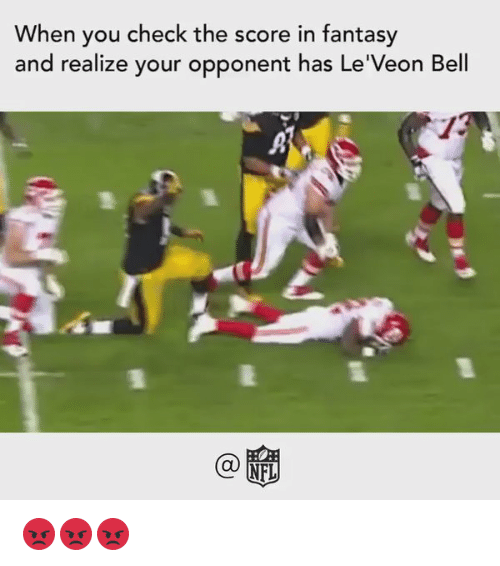 leveon bell: When you check the score in fantasy  and realize your opponent has Le'Veon Bell  NFL 😡😡😡