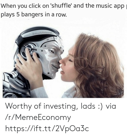investing: When you click on 'shuffle' and the music app  plays 5 bangers in a row. Worthy of investing, lads :) via /r/MemeEconomy https://ift.tt/2VpOa3c