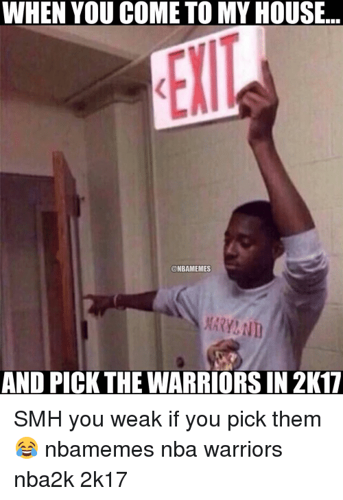 SIZZLE: WHEN YOU COME TO MY HOUSE  ONBAMEMES  AND PICK THE WARRIORS IN 2K17 SMH you weak if you pick them 😂 nbamemes nba warriors nba2k 2k17