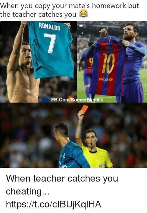 Soccermemes: When you copy your mate's homework but  the teacher catches you  RONALDO  MESS  unicef  FB.Com/SoccerMemes  ntes When teacher catches you cheating... https://t.co/cIBUjKqlHA