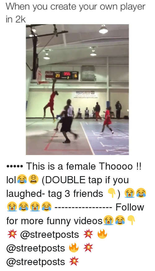 Dank Memes: When you create your own player  in 2k ••••• This is a female Thoooo !! lol😂😩 (DOUBLE tap if you laughed- tag 3 friends 👇) 😭😂😭😂😭😂 ----------------- Follow for more funny videos😭😂👇 💥 @streetposts 💥 🔥 @streetposts 🔥 💥 @streetposts 💥