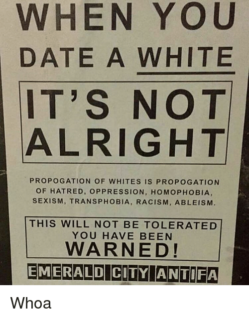 dating a bigot Going by recent news, a social justice warrior (sjw) would have people sleep with whomever they order, or else be deemed a bigot.